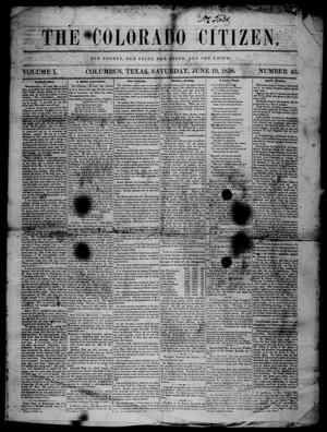 Primary view of object titled 'The Colorado Citizen (Columbus, Tex.), Vol. 1, No. 45, Ed. 1 Saturday, June 19, 1858'.