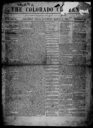 Primary view of object titled 'The Colorado Citizen (Columbus, Tex.), Vol. 2, No. 28, Ed. 1 Saturday, March 12, 1859'.