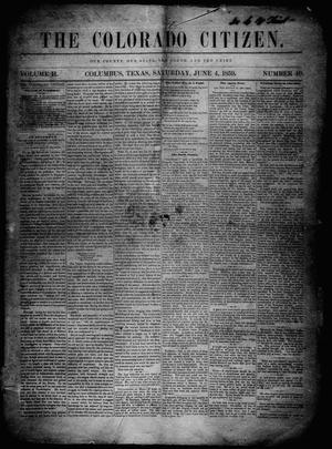 Primary view of object titled 'The Colorado Citizen (Columbus, Tex.), Vol. 2, No. 40, Ed. 1 Saturday, June 4, 1859'.