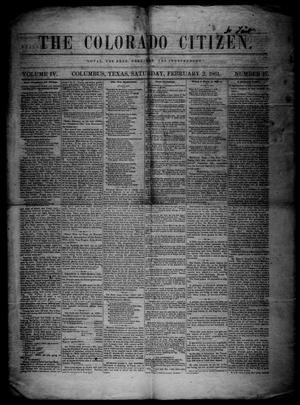 Primary view of object titled 'The Colorado Citizen (Columbus, Tex.), Vol. 4, No. 17, Ed. 1 Saturday, February 2, 1861'.