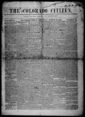 Primary view of object titled 'The Colorado Citizen (Columbus, Tex.), Vol. 4, No. 25, Ed. 1 Saturday, March 30, 1861'.