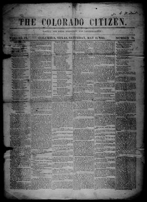 Primary view of object titled 'The Colorado Citizen (Columbus, Tex.), Vol. 4, No. 31, Ed. 1 Saturday, May 11, 1861'.