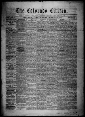 Primary view of object titled 'The Colorado Citizen (Columbus, Tex.), Vol. 9, No. 45, Ed. 1 Thursday, December 14, 1871'.