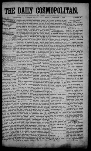 Primary view of object titled 'The Daily Cosmopolitan (Brownsville, Tex.), Vol. 6, No. 48, Ed. 1 Monday, October 13, 1884'.