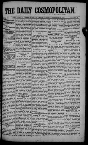 Primary view of object titled 'The Daily Cosmopolitan (Brownsville, Tex.), Vol. 6, No. 59, Ed. 1 Saturday, October 25, 1884'.