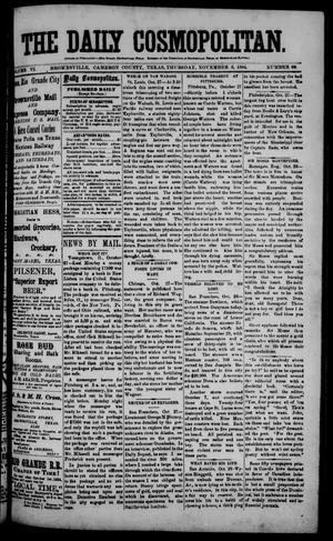 Primary view of object titled 'The Daily Cosmopolitan (Brownsville, Tex.), Vol. 6, No. 69, Ed. 1 Thursday, November 6, 1884'.