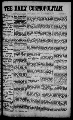 Primary view of object titled 'The Daily Cosmopolitan (Brownsville, Tex.), Vol. 6, No. 73, Ed. 1 Tuesday, November 11, 1884'.