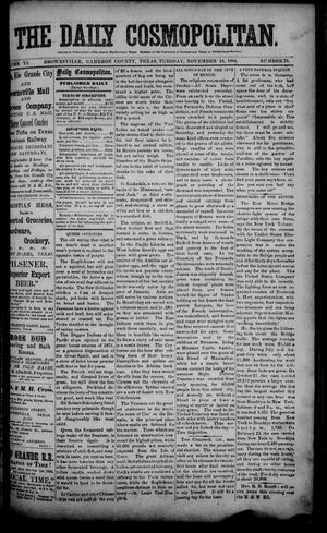 Primary view of object titled 'The Daily Cosmopolitan (Brownsville, Tex.), Vol. 6, No. 79, Ed. 1 Tuesday, November 18, 1884'.
