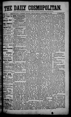 Primary view of object titled 'The Daily Cosmopolitan (Brownsville, Tex.), Vol. 6, No. 84, Ed. 1 Monday, November 24, 1884'.