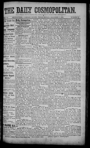 Primary view of object titled 'The Daily Cosmopolitan (Brownsville, Tex.), Vol. 6, No. 95, Ed. 1 Monday, December 8, 1884'.
