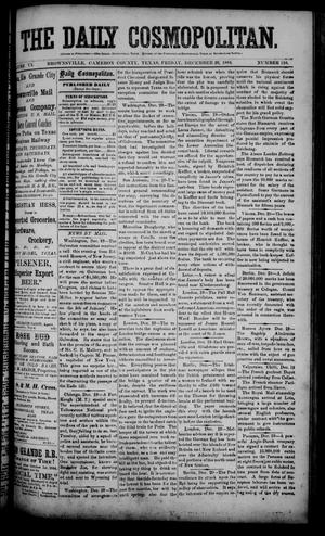 Primary view of object titled 'The Daily Cosmopolitan (Brownsville, Tex.), Vol. 6, No. 110, Ed. 1 Friday, December 26, 1884'.