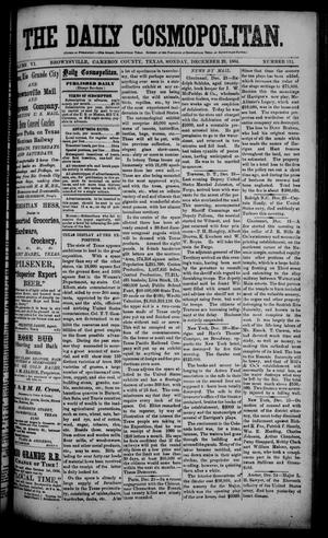Primary view of object titled 'The Daily Cosmopolitan (Brownsville, Tex.), Vol. 6, No. 112, Ed. 1 Monday, December 29, 1884'.