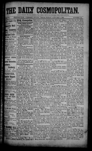 The Daily Cosmopolitan (Brownsville, Tex.), Vol. 6, No. 115, Ed. 1 Friday, January 2, 1885