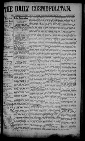 Primary view of object titled 'The Daily Cosmopolitan (Brownsville, Tex.), Vol. 6, No. 119, Ed. 1 Wednesday, January 7, 1885'.