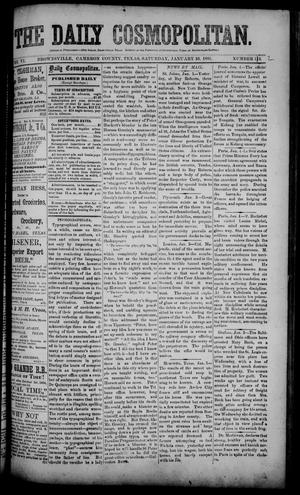 Primary view of object titled 'The Daily Cosmopolitan (Brownsville, Tex.), Vol. 6, No. 122, Ed. 1 Saturday, January 10, 1885'.