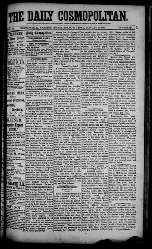 Primary view of object titled 'The Daily Cosmopolitan (Brownsville, Tex.), Vol. 6, No. 124, Ed. 1 Tuesday, January 13, 1885'.
