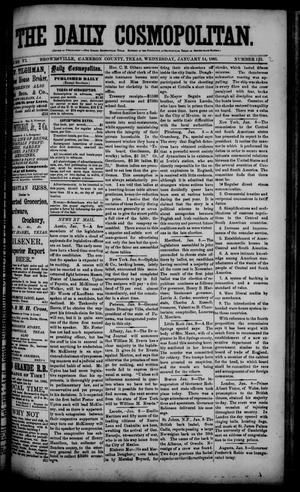 Primary view of object titled 'The Daily Cosmopolitan (Brownsville, Tex.), Vol. 6, No. 125, Ed. 1 Wednesday, January 14, 1885'.