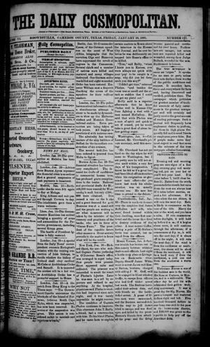 Primary view of object titled 'The Daily Cosmopolitan (Brownsville, Tex.), Vol. 6, No. 127, Ed. 1 Friday, January 16, 1885'.