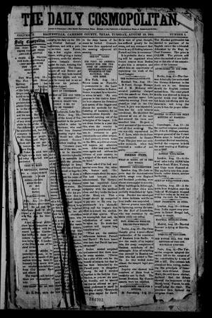 The Daily Cosmopolitan (Brownsville, Tex.), Vol. 6, No. 1, Ed. 1 Tuesday, August 19, 1884