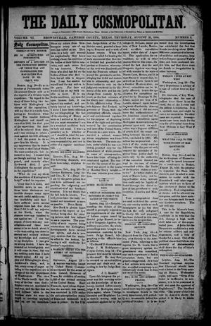 The Daily Cosmopolitan (Brownsville, Tex.), Vol. 6, No. 3, Ed. 1 Thursday, August 21, 1884