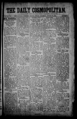 Primary view of object titled 'The Daily Cosmopolitan (Brownsville, Tex.), Vol. 6, No. 5, Ed. 1 Saturday, August 23, 1884'.