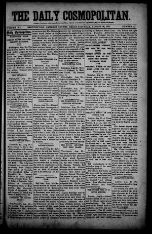 Primary view of object titled 'The Daily Cosmopolitan (Brownsville, Tex.), Vol. 6, No. 11, Ed. 1 Saturday, August 30, 1884'.