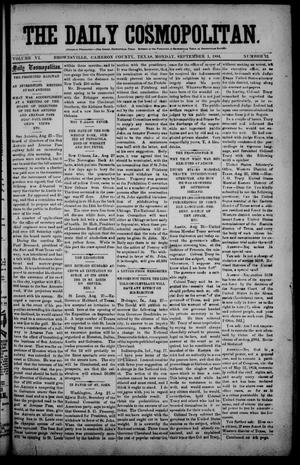 Primary view of object titled 'The Daily Cosmopolitan (Brownsville, Tex.), Vol. 6, No. 12, Ed. 1 Monday, September 1, 1884'.