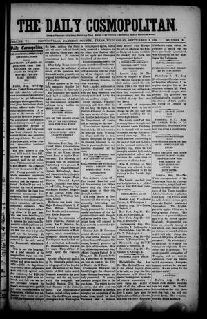 Primary view of object titled 'The Daily Cosmopolitan (Brownsville, Tex.), Vol. 6, No. 14, Ed. 1 Wednesday, September 3, 1884'.
