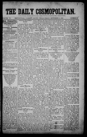 Primary view of object titled 'The Daily Cosmopolitan (Brownsville, Tex.), Vol. 6, No. 16, Ed. 1 Friday, September 5, 1884'.