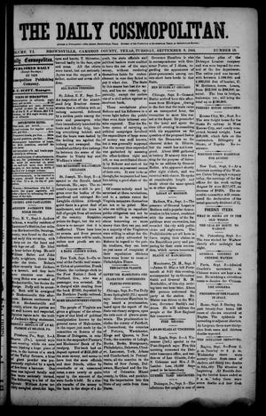 Primary view of object titled 'The Daily Cosmopolitan (Brownsville, Tex.), Vol. 6, No. 19, Ed. 1 Tuesday, September 9, 1884'.
