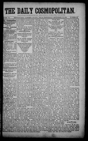 Primary view of object titled 'The Daily Cosmopolitan (Brownsville, Tex.), Vol. 6, No. 20, Ed. 1 Wednesday, September 10, 1884'.