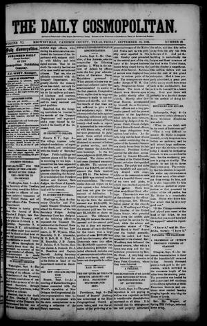 Primary view of object titled 'The Daily Cosmopolitan (Brownsville, Tex.), Vol. 6, No. 22, Ed. 1 Friday, September 12, 1884'.