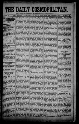 Primary view of object titled 'The Daily Cosmopolitan (Brownsville, Tex.), Vol. 6, No. 26, Ed. 1 Wednesday, September 17, 1884'.