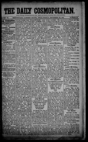 Primary view of object titled 'The Daily Cosmopolitan (Brownsville, Tex.), Vol. 6, No. 30, Ed. 1 Monday, September 22, 1884'.