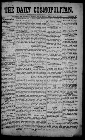Primary view of object titled 'The Daily Cosmopolitan (Brownsville, Tex.), Vol. 6, No. 34, Ed. 1 Friday, September 26, 1884'.
