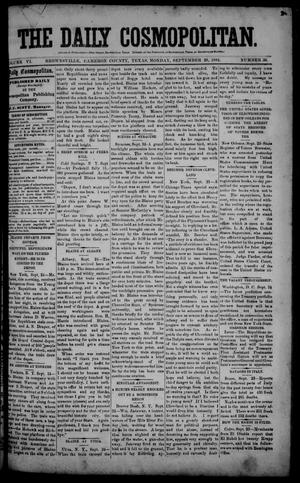 Primary view of object titled 'The Daily Cosmopolitan (Brownsville, Tex.), Vol. 6, No. 36, Ed. 1 Monday, September 29, 1884'.