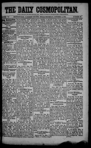 Primary view of object titled 'The Daily Cosmopolitan (Brownsville, Tex.), Vol. 6, No. 39, Ed. 1 Thursday, October 2, 1884'.