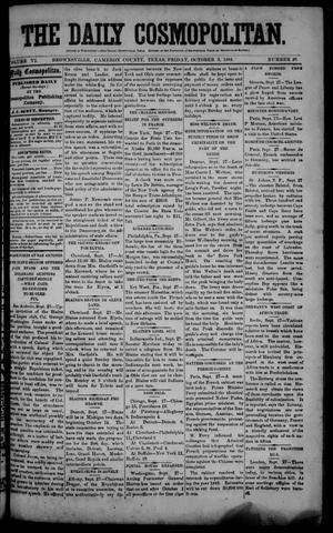 Primary view of object titled 'The Daily Cosmopolitan (Brownsville, Tex.), Vol. 6, No. 40, Ed. 1 Friday, October 3, 1884'.