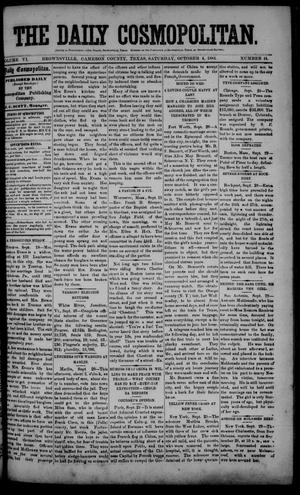 Primary view of object titled 'The Daily Cosmopolitan (Brownsville, Tex.), Vol. 6, No. 41, Ed. 1 Saturday, October 4, 1884'.
