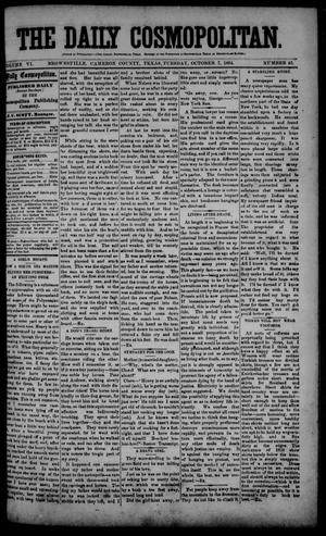 Primary view of object titled 'The Daily Cosmopolitan (Brownsville, Tex.), Vol. 6, No. 43, Ed. 1 Tuesday, October 7, 1884'.