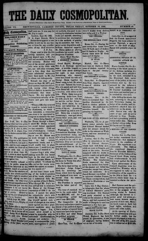 Primary view of object titled 'The Daily Cosmopolitan (Brownsville, Tex.), Vol. 6, No. 46, Ed. 1 Friday, October 10, 1884'.