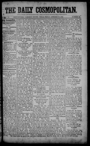 Primary view of object titled 'The Daily Cosmopolitan (Brownsville, Tex.), Vol. 6, No. 52, Ed. 1 Friday, October 17, 1884'.