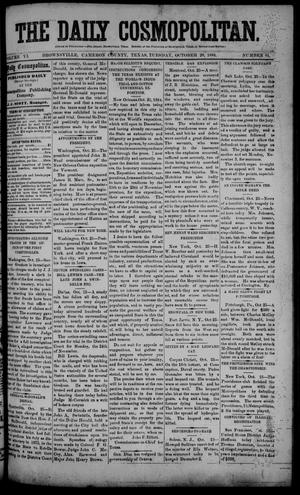 Primary view of object titled 'The Daily Cosmopolitan (Brownsville, Tex.), Vol. 6, No. 61, Ed. 1 Tuesday, October 28, 1884'.