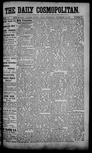 Primary view of object titled 'The Daily Cosmopolitan (Brownsville, Tex.), Vol. 6, No. 74, Ed. 1 Wednesday, November 12, 1884'.