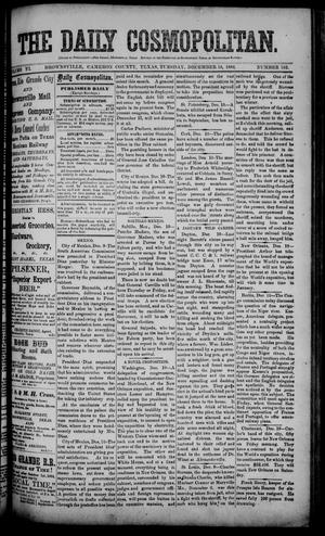 Primary view of object titled 'The Daily Cosmopolitan (Brownsville, Tex.), Vol. 6, No. 102, Ed. 1 Tuesday, December 16, 1884'.