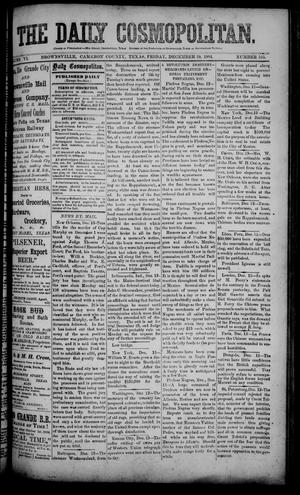 Primary view of object titled 'The Daily Cosmopolitan (Brownsville, Tex.), Vol. 6, No. 105, Ed. 1 Friday, December 19, 1884'.