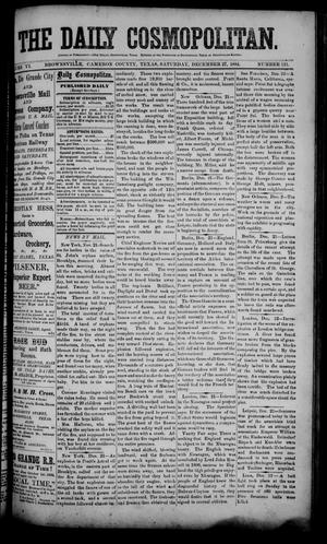 Primary view of object titled 'The Daily Cosmopolitan (Brownsville, Tex.), Vol. 6, No. 111, Ed. 1 Saturday, December 27, 1884'.