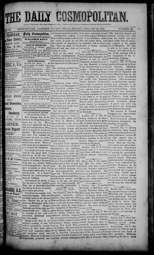 Primary view of object titled 'The Daily Cosmopolitan (Brownsville, Tex.), Vol. 6, No. 123, Ed. 1 Monday, January 12, 1885'.