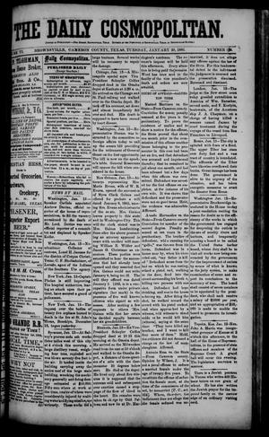 Primary view of object titled 'The Daily Cosmopolitan (Brownsville, Tex.), Vol. 6, No. 130, Ed. 1 Tuesday, January 20, 1885'.