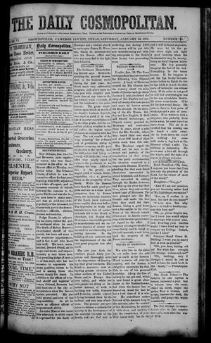 Primary view of object titled 'The Daily Cosmopolitan (Brownsville, Tex.), Vol. 6, No. 134, Ed. 1 Saturday, January 24, 1885'.